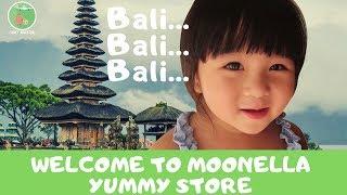 BALI...BALI...BALI..Welcome To Moonella Yummy Store.