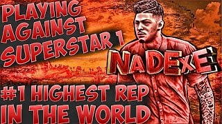 getlinkyoutube.com-NBA 2K17 MY PARK - PLAYING AGAINST FIRST EVER SUPERSTAR 1 | #1 HIGHEST REP IN THE WORLD | NADEXE
