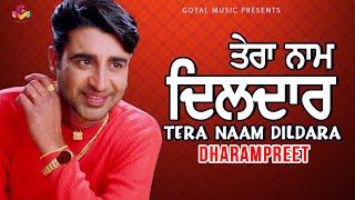 getlinkyoutube.com-Dharampreet - Tera Naam Dildara - Goyal Music - Official Song