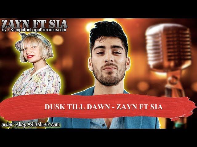 DUSK TILL DAWN - ZAYN FT SIA Karaoke