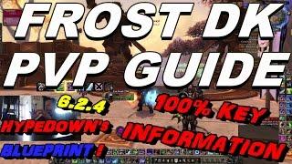 getlinkyoutube.com-6.2.4 DW Frost Dk PvP Guide - In Depth PVP Build, DPS Rotation, Healing Rotation & 1 SHOT COMBO !
