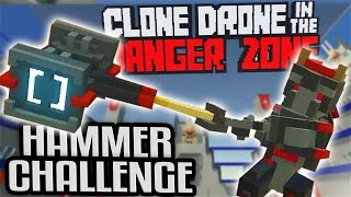 Clone Drone in the Danger Zone Gameplay - Hammer Only Challenge Rage Mode (Clone Drone Funny Moments