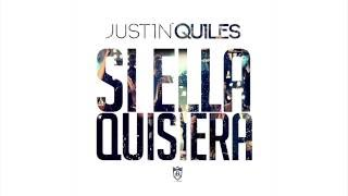 getlinkyoutube.com-Justin Quiles - Si Ella Quisiera [Official Audio]