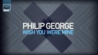 getlinkyoutube.com-Philip George - Wish You Were Mine (Radio Edit)