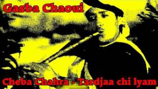 getlinkyoutube.com-Gasba Chaoui - Cheba Chahra - Tardjaa chi lyam