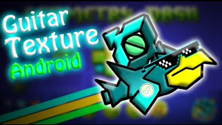 Texture Pack GuitarHeroStyles Geometry Dash 2.011 Android LOW & HD