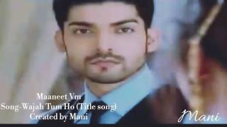 getlinkyoutube.com-Maaneet VM Wajah Tum Ho (Title Song) Created by Mani
