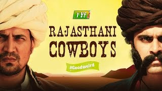 TVF's Rajasthani Cowboys #Goodweird