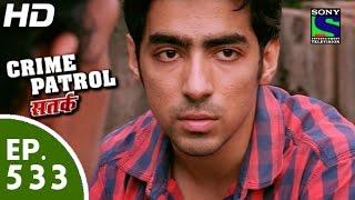 Crime Patrol - क्राइम पेट्रोल सतर्क -chot- Episode 533 - 19th July, 2015