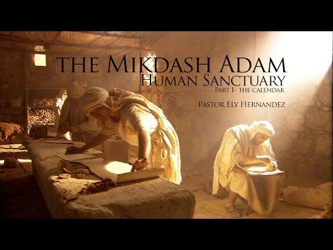 Mikdash Adam  - The  Calendar Part 1