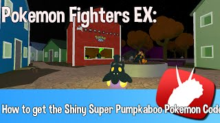 "getlinkyoutube.com-✓ Roblox - Pokemon Fighters EX - How to get the ""Shiny Super Sized Pumpkaboo"" Pokemon code"
