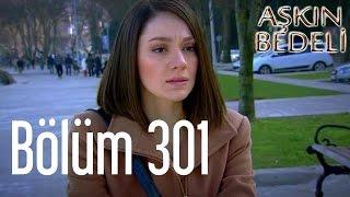 getlinkyoutube.com-Aşkın Bedeli 301. Bölüm