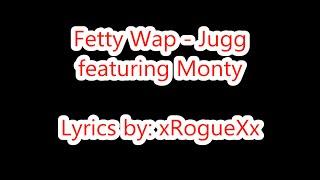 getlinkyoutube.com-Fetty Wap - Jugg ft. Monty (Lyrics on Screen)