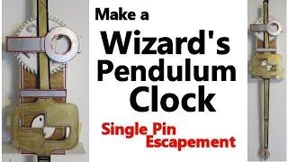 getlinkyoutube.com-Make a Wizards Pendulum Clock