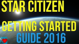 getlinkyoutube.com-Star Citizen - Getting Started Guide 2016