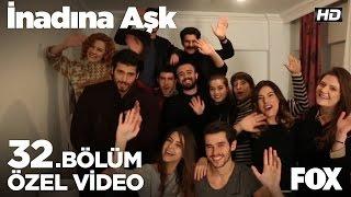 getlinkyoutube.com-İnadına Aşk 32. Bölüm Kamera Arkası