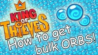 getlinkyoutube.com-King Of Thieves - How To Get Bulk Orbs : 50+ a day