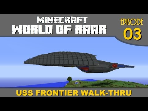 Minecraft World of Raar Walk-Through: USS Frontier