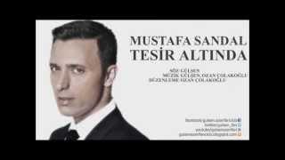 Mustafa Sandal Tesir Altında