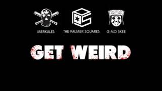 getlinkyoutube.com-The Palmer Squares - Get Weird feat. Merkules & G​-​Mo Skee (Prod. by SoundState Beats)