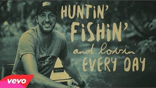 HUNTIN FISHIN AND LOVIN EVERY DAY - LUKE BRYAN karaoke version ( no vocal ) lyric instrumental