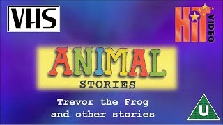 Opening to Animal Stories: Trevor the Frog UK VHS (1999)
