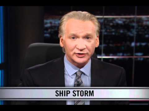 Real Time with Bill Maher: New Rule - Ship Storm