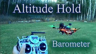 Mini Quad Naze32 -  Barometer Altitude Hold Testing ALT PID settings carried out