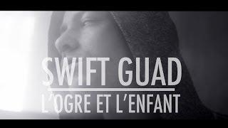 Swift Guad - L'ogre et l'enfant