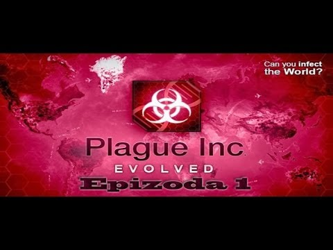 Let's play Plague Inc: Evolved - Epizoda 1
