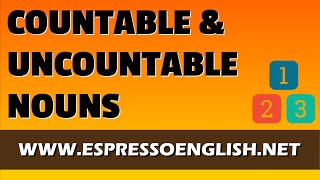 Countable and Uncountable Nouns, Learn English Grammar, Espresso English