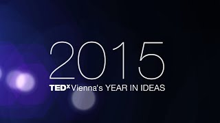 TEDxVienna's Year In Ideas: 2015