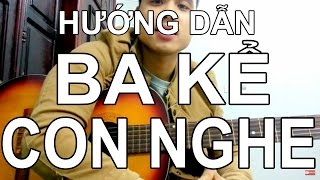 getlinkyoutube.com-[Guitar] Hướng Dẫn BA KỂ CON NGHE (Nguyễn Hải Phong) -  Full hợp âm ★Tú Hoàng Guitar★