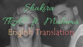 TRAP - Shakira ft. Maluma English Translation width=