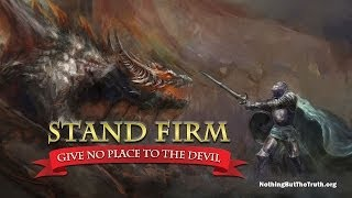 Give No Place to The Devil!