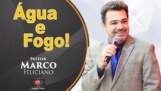 getlinkyoutube.com-Pr Marco Feliciano - Água e Fogo (Completo)
