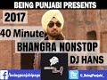 40 minute Bhangra Mashup 2017 - DJ Hans | Non Stop Punjabi Dance Songs | New Year Special Megamix |