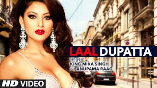 getlinkyoutube.com-Laal Dupatta Video Song | Mika Singh & Anupama Raag | Latest Hindi Song  | T-Series