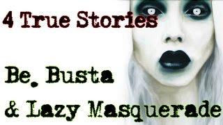 getlinkyoutube.com-4 True Horror Stories (BE. BUSTA & LAZY MASQUERADE)