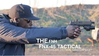 getlinkyoutube.com-FNH FNX 45 Tactical Review: The Civilian Tactical Masterpiece?