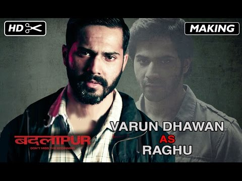 Making Of Varun Dhawan as Raghu from Badlapur