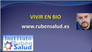 Vivir en Bio - Descodificación Natural - RubenSalud Sevilla