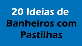 getlinkyoutube.com-Banheiros com Pastilhas: 20 Ideias para se Inspirar