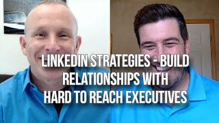 GQ 228: LinkedIn Strategies - Build Relationships W/ Hard To Reach Executives