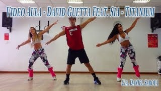 getlinkyoutube.com-Video Aula - Passo a Passo - David Guetta Feat. Sia - Titanium Cia. Daniel Saboya