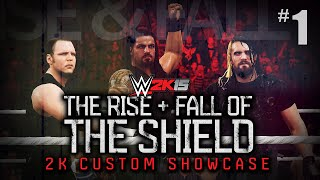 "getlinkyoutube.com-WWE 2K15 - ""THE RISE & FALL OF THE SHIELD"" Showcase Part 1 [WWE 2K15 Custom 2K Showcase #1]"