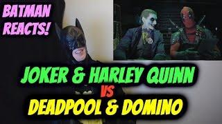 getlinkyoutube.com-JOKER & HARLEY QUINN vs DEADPOOL & DOMINO - REACTION by BATMAN