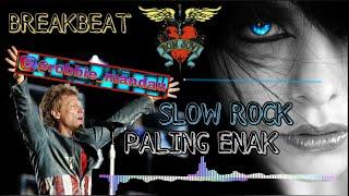 BREAKBEAT SLOW ROCK PALING ENAK | HAPPY NEW YEAR 2018 HD