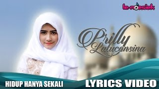 getlinkyoutube.com-Prilly Latuconsina - Hidup Hanya Sekali [Official Lyric Video]