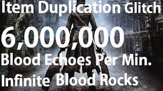 Bloodborne - Item Duplication Glitch Step by Step 6000000 Blood Echoes Per Minute